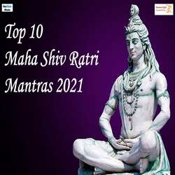 Top 10 Maha Shiv Ratri Mantras 2021 songs