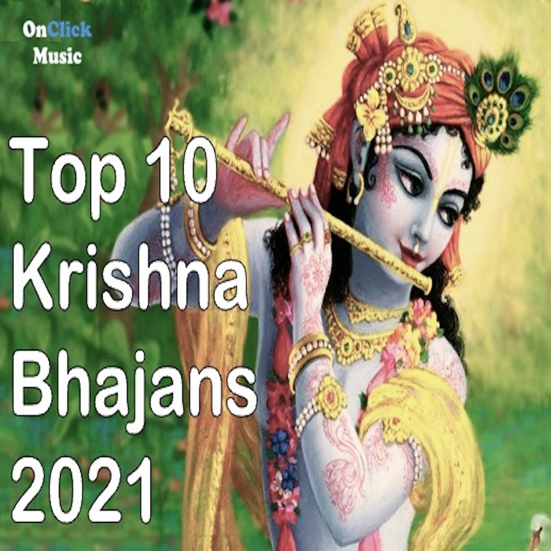 Top 10 Krishna Bhajans 2021 songs