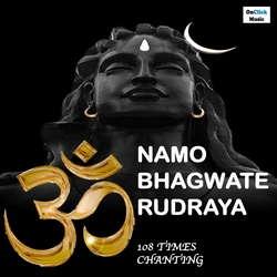 Om Namo Bhagwate Rudraya 108 Times ChantingPowerful Lord Shiva Chanting Mantra songs