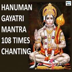 Hanuman Gayatri Mantra 108 Times ChantingOm Aanjaneyaya Vidmahe songs