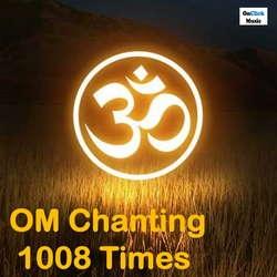 Om Chanting 1008 TimesMeditational Version songs