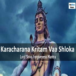 Karacharana Kritam Vaa ShlokaLord Shiva Forgiveness Mantra songs