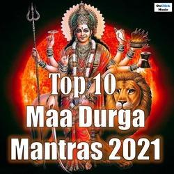 Top 10 Maa Durga Mantras 2021 songs