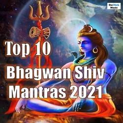Top 10 Bhagwan Shiv Mantras 2021 songs