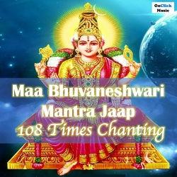 Maa Bhuvaneshwari Mantra Jaap 108 Times Chanting songs