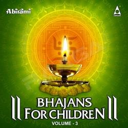 Bhajans for Children - Vol 3
