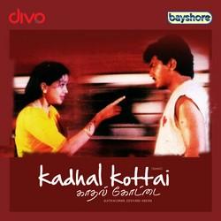 Kadhal Kottai songs