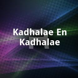 Kadhalae En Kadhalae