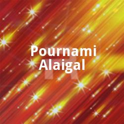 Listen to Nizhal Thedi songs from Pournami Alaigal