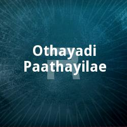 Listen to Cheppukkudam songs from Othayadi Paathayilae
