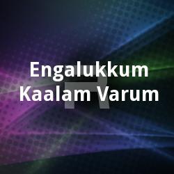 Engalukkum Kaalam Varum