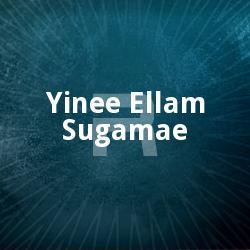 Yinee Ellam Sugamae