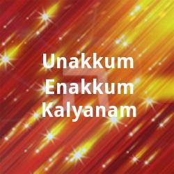 Listen to Unnai Enni Vazhum songs from Unakkum Enakkum Kalyanam