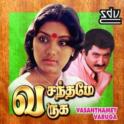 Vasanthame Varuga songs