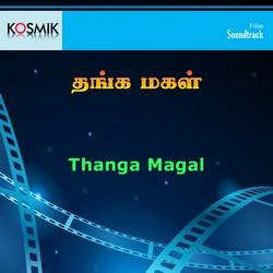Thanga Magal songs