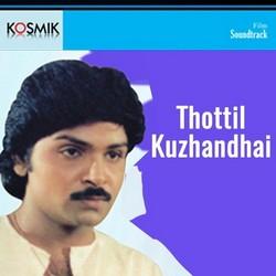 Thottil Kuzhandhai songs
