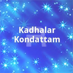 Listen to Kanna Kanna songs from Kadhalar Kondattam