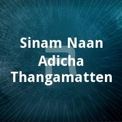 Listen to O Anbane songs from Sinam (Naan Adicha Thangamatten)