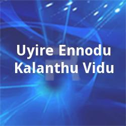 Listen to Manamme songs from Uyire Ennodu Kalanthu Vidu