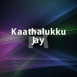 Listen to Kuliru Kuliru songs from Kaathalukku Jay