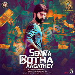 Listen to Idhayathai Oru Nodi songs from Semma Botha Aagathey
