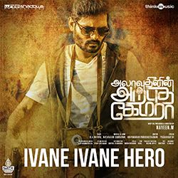 Listen to Ivane Ivane Hero songs from Alaudhinin Arputha Camera