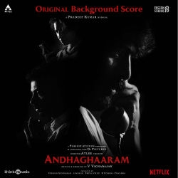 Andhaghaaram (OST) songs
