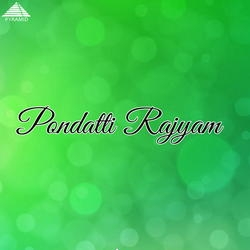 Pondati Rajyam songs
