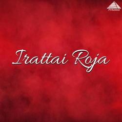 Irattai Roja (Original Motion Picture Soundtrack) songs