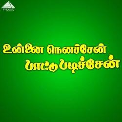 Unna Nenachen Pattu Padichen (Original Motion Picture Soundtrack) songs