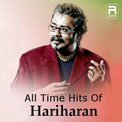 All Time Hits Of Hariharan