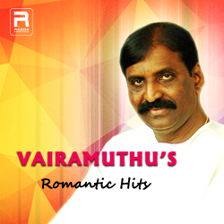 Vairamuthu's Romantic Hits songs