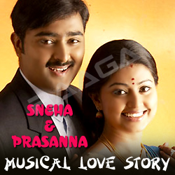 Sneha & Prasanna Musical Love Story songs