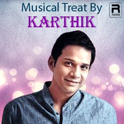 Musical Treat By Karthik songs