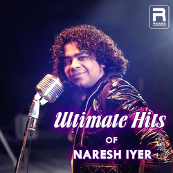 Ultimate Hits Of Naresh Iyer songs