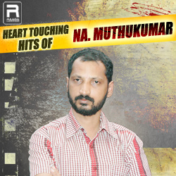 Heart Touching Hits of Na. Muthukumar songs