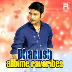 Dhanush Alltime Favorites songs