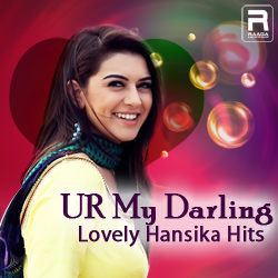 UR My Darling - Lovely Hansika Hits songs