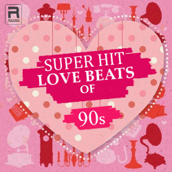 Super-Hit Love Beats of 90s songs