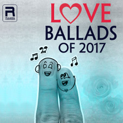 Love Ballads Of 2017 songs