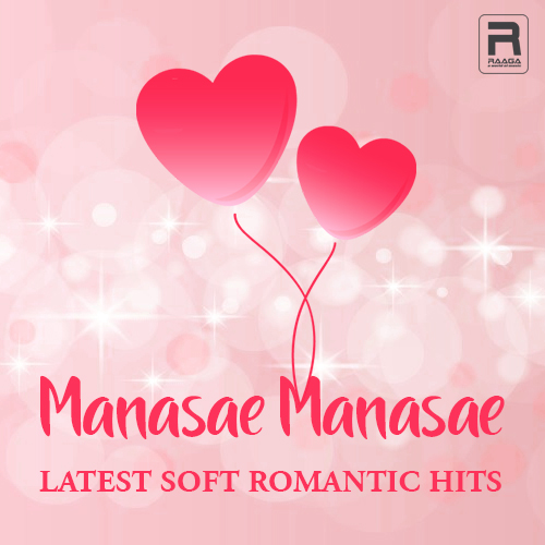 Manasae Manasae - Latest Soft Romantic Hits songs