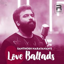 Santhosh Narayanan's Love Ballads songs