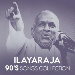 Ilayaraja 90's Songs Collection songs