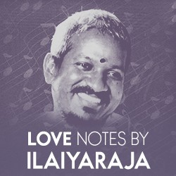 Love Notes by Ilaiyaraja songs