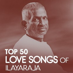 Top 50 - Love Songs Of Ilayaraja songs