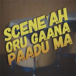 Scene'ah Oru Gaana Padalama songs