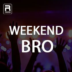 Weekend Bro songs