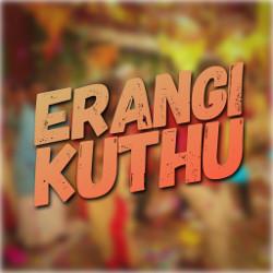 Erangi Kuthu songs