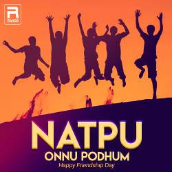 Natpu Onnu Podhum songs