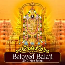 Beloved Balaji -  20 Divine Songs songs
